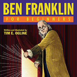 Ben Franklin For Beginners
