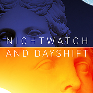 Nightwatch and Day Shift
